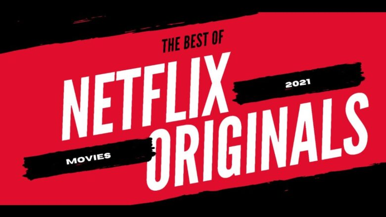 Best Movies to Watch on Netflix in 2021